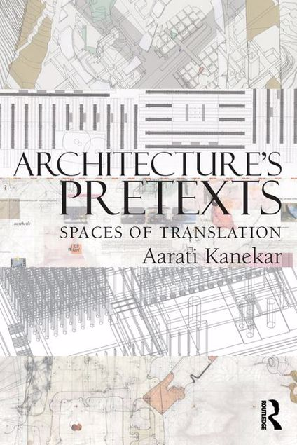 Picture of Architecture's Pretexts: Spaces of Translation