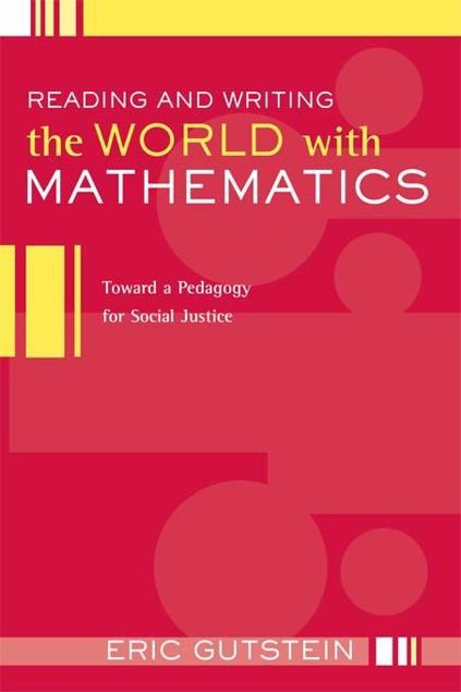 Picture of Reading and Writing the World with Mathematics: Toward a Pedagogy for Social Justice