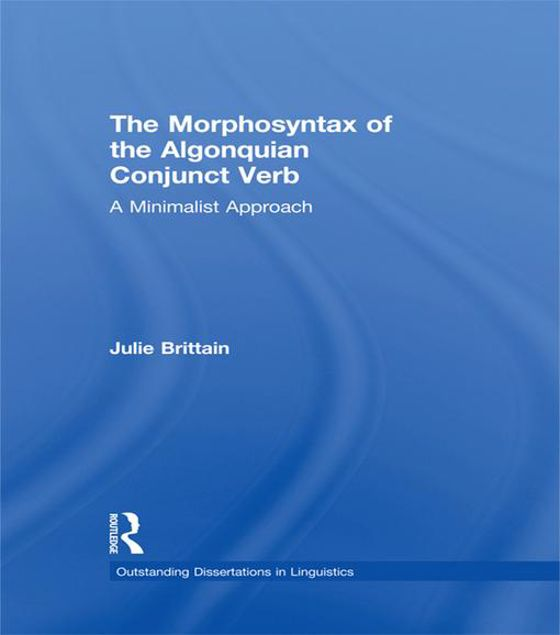 Picture of The Morphosyntax of the Algonquian Conjunct Verb: A Minimalist Approach
