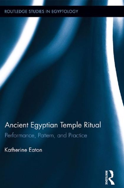 Picture of Ancient Egyptian Temple Ritual: Performance, Patterns, and Practice