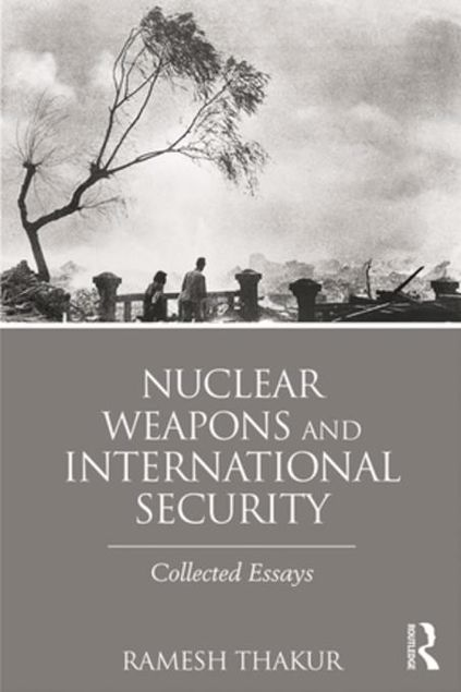 Picture of Nuclear Weapons and International Security: Collected Essays