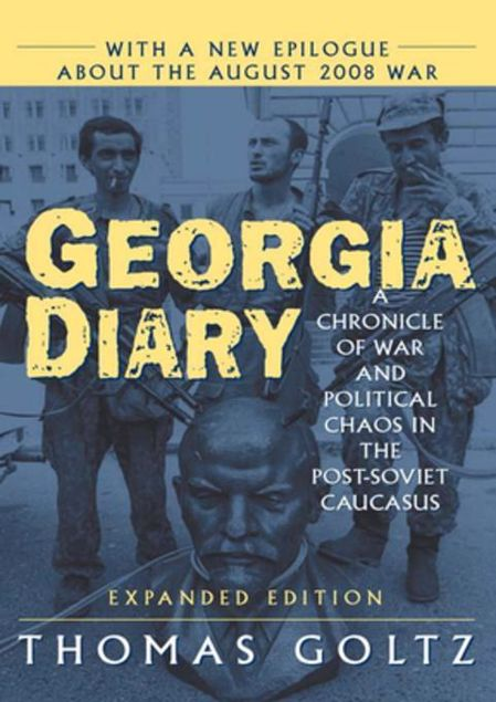 Picture of Georgia Diary: A Chronicle of War and Political Chaos in the Post-Soviet Caucasus: A Chronicle of War and Political Chaos in the Post-Soviet Caucasus