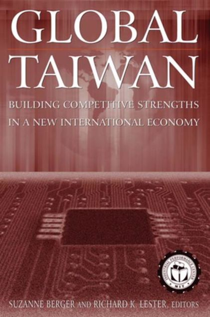 Picture of Global Taiwan: Building Competitive Strengths in a New International Economy: Building Competitive Strengths in a New International Economy