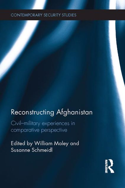 Picture of Reconstructing Afghanistan: Civil-Military Experiences in Comparative Perspective