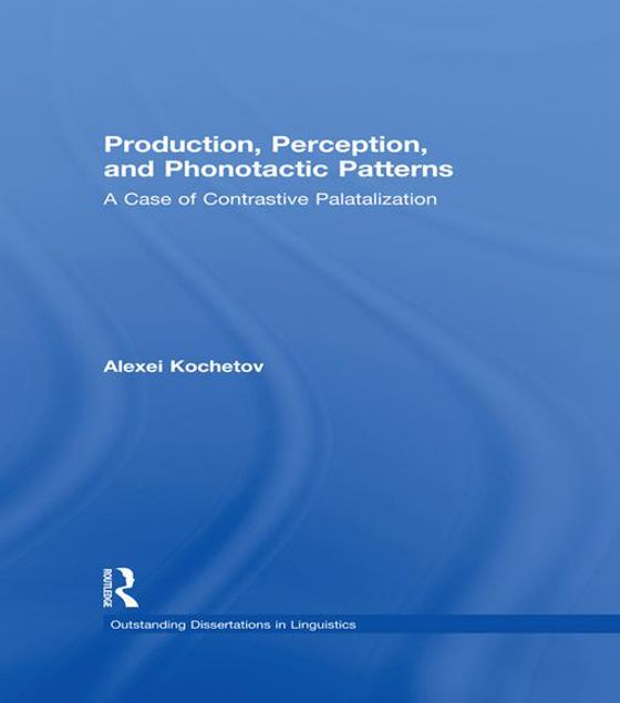 Picture of Production, Perception, and Phonotactic Patterns: A Case of Contrastive Palatalization