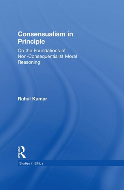 Picture of Consensualism in Principle: On the Foundations of Non-Consequentialist Moral Reasoning