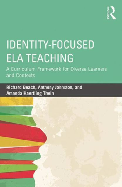 Picture of Identity-Focused ELA Teaching: A Curriculum Framework for Diverse Learners and Contexts