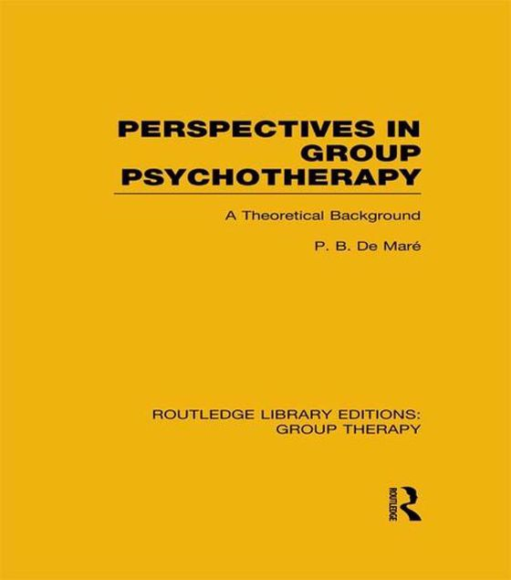 Picture of Perspectives in Group Psychotherapy (Rle: Group Therapy): A Theoretical Background
