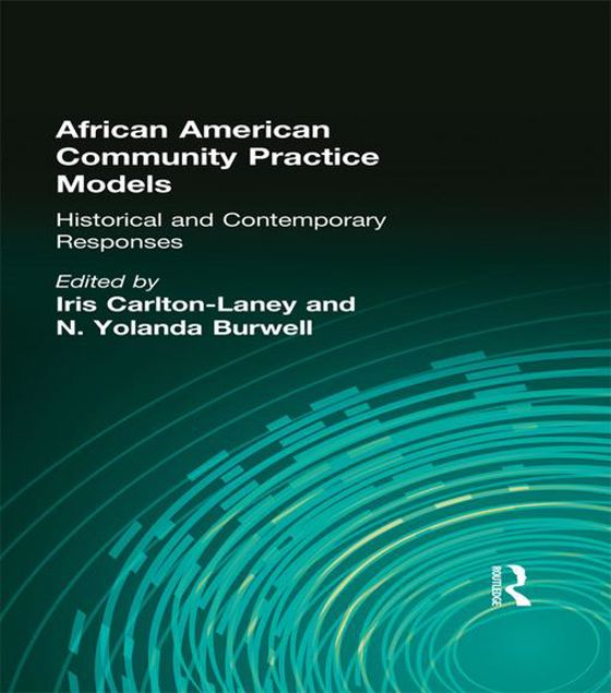 Picture of African American Community Practice Models: Historical and Contemporary Responses