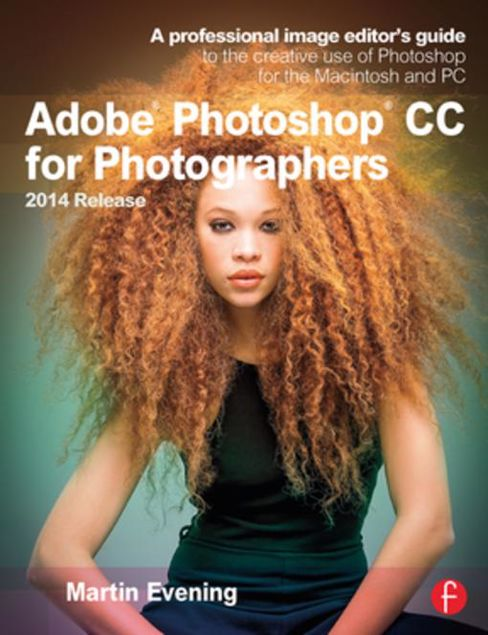Picture of Adobe Photoshop CC for Photographers, 2014 Release: A professional image editor's guide to the creative use of Photoshop for the Macintosh and PC