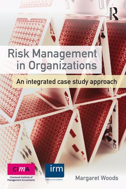 Picture of Risk Management in Organizations: An Integrated Case Study Approach