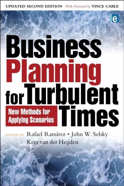 Picture of Business Planning for Turbulent Times: New Methods for Applying Scenarios