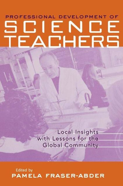 Picture of Professional Development in Science Teacher Education: Local Insight with Lessons for the Global Community
