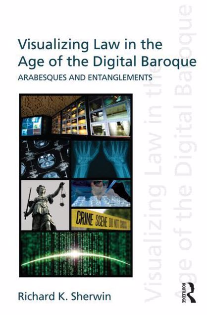 Picture of Visualizing Law in the Age of the Digital Baroque: Arabesques & Entanglements