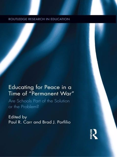 Picture of Educating for Peace in a Time of Permanent War: Are Schools Part of the Solution or the Problem?