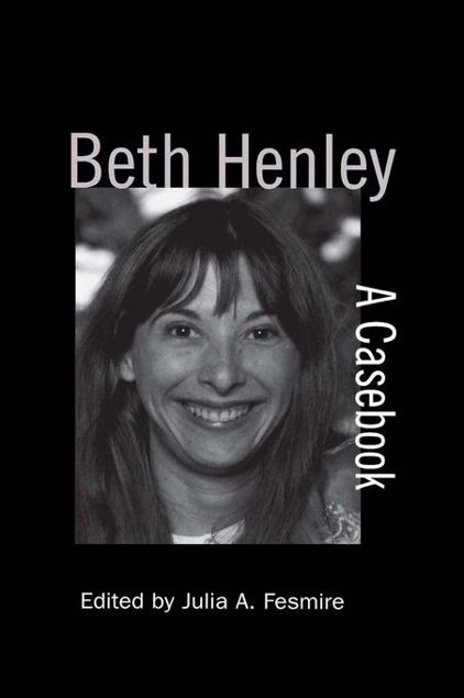Picture of Beth Henley: A Casebook