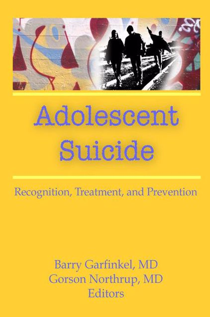 Picture of Adolescent Suicide: Recognition, Treatment, and Prevention