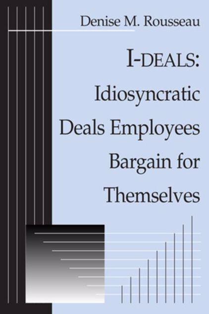 Picture of I-deals: Idiosyncratic Deals Employees Bargain for Themselves: Idiosyncratic Deals Employees Bargain for Themselves