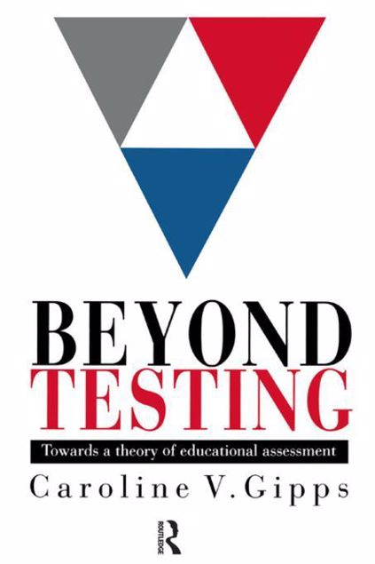 Picture of Beyond Testing: Towards a Theory of Educational Assessment