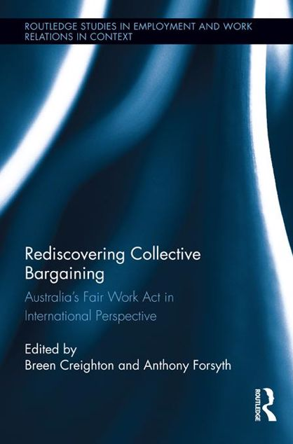 Picture of Rediscovering Collective Bargaining: Australia's Fair Work ACT in International Perspective