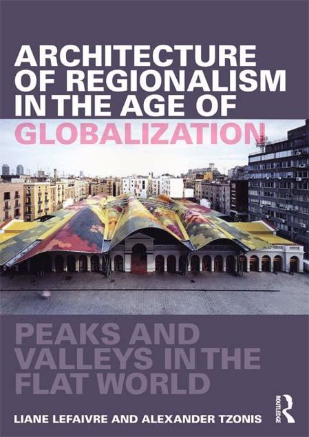 Picture of Architecture of Regionalism in the Age of Globalization: Peaks and Valleys in the Flat World