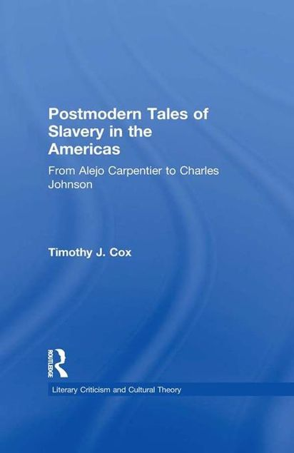 Picture of Postmodern Tales of Slavery in the Americas: From Alejo Carpentier to Charles Johnson