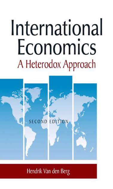 Picture of International Economics: A Heterodox Approach: A Heterodox Approach