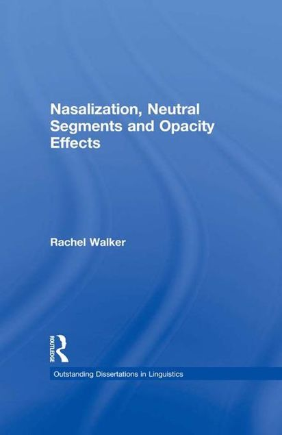 Picture of Nasalization, Neutral Segments and Opacity Effects