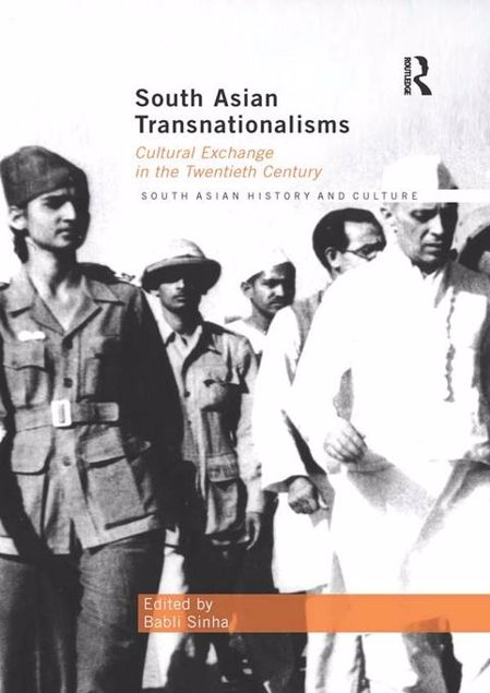 Picture of South Asian Transnationalisms - Sinha: Cultural Exchange in the Twentieth Century