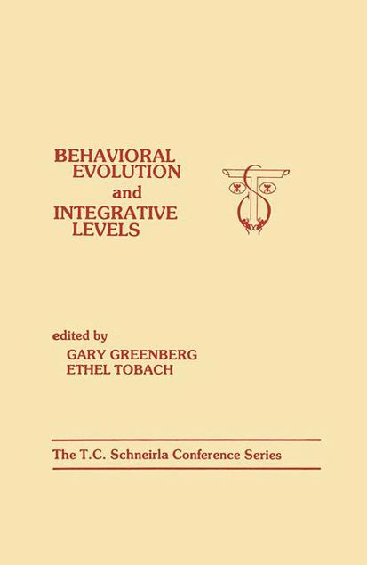 Picture of Behavioral Evolution and Integrative Levels: The T.c. Schneirla Conferences Series, Volume 1