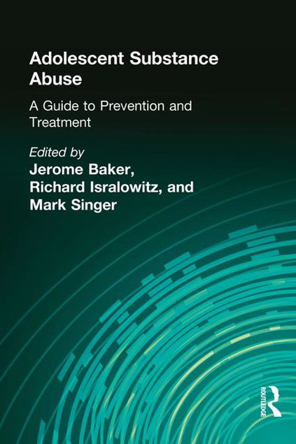 Picture of Adolescent Substance Abuse: A Guide to Prevention and Treatment