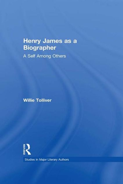 Picture of Henry James as a Biographer: A Self Among Others