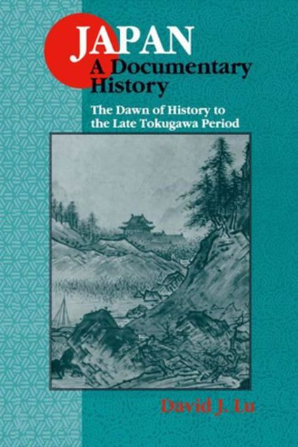 Picture of Japan: A Documentary History: v. 1: The Dawn of History to the Late Eighteenth Century: A Documentary History