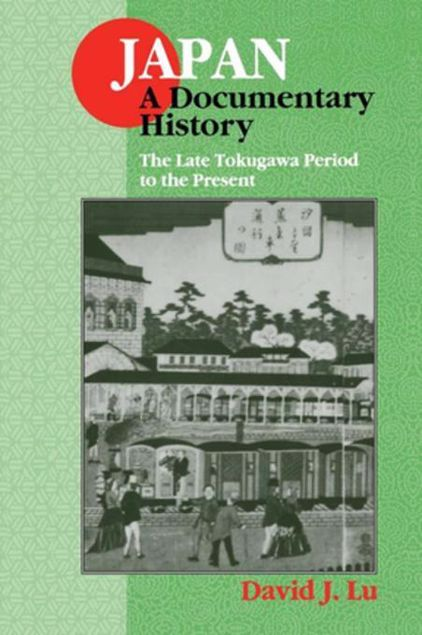 Picture of Japan: A Documentary History: Vol 2: The Late Tokugawa Period to the Present: A Documentary History