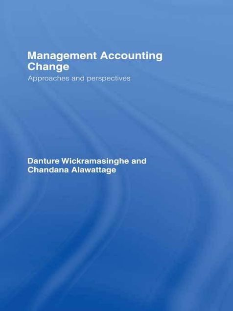 Picture of Management Accounting Change: Approaches and Perspectives