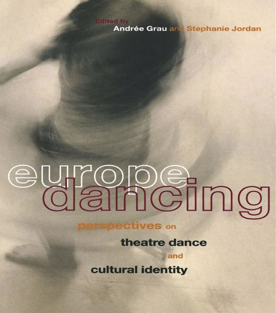 Picture of Europe Dancing: Perspectives on Theatre, Dance, and Cultural Identity