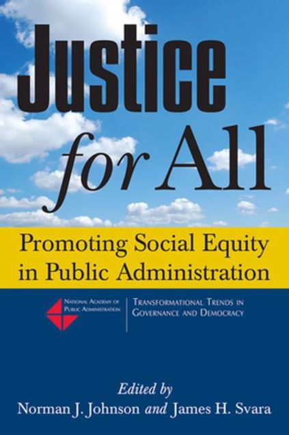 Picture of Justice for All: Promoting Social Equity in Public Administration: Promoting Social Equity in Public Administration