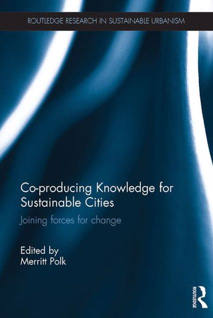 Picture of Co-producing Knowledge for Sustainable Cities: Joining Forces for Change