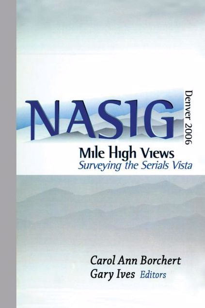 Picture of Mile-High Views: Surveying the Serials Vista: Nasig 2006