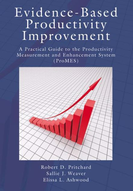 Picture of Evidence-Based Productivity Improvement: A Practical Guide to the Productivity Measurement and Enhancement System (ProMES)
