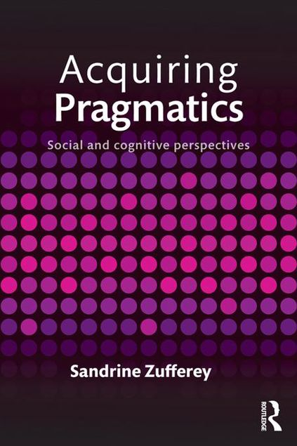 Picture of Acquiring Pragmatics: Social and cognitive perspectives