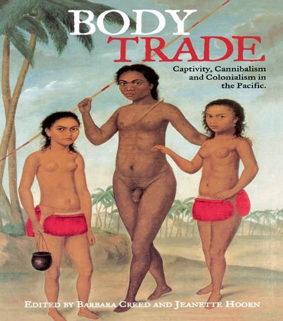 Picture of Body Trade: Captivity, Cannibalism and Colonialism in the Pacific