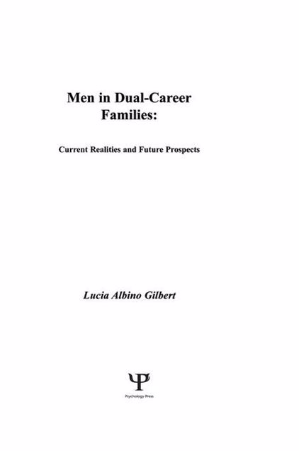Picture of Men in Dual-career Families: Current Realities and Future Prospects
