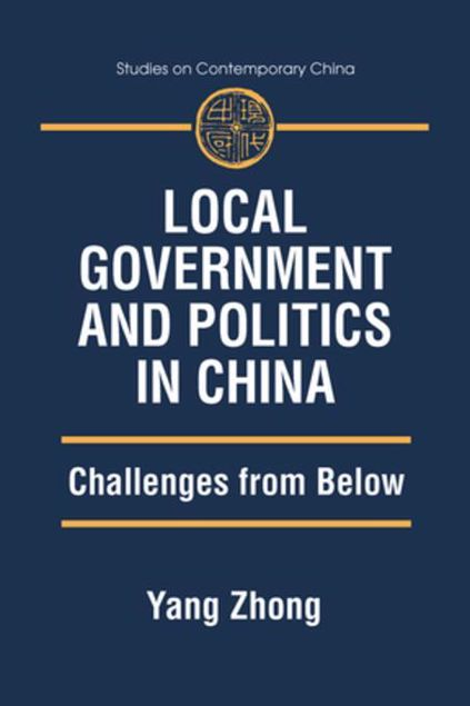 Picture of Local Government and Politics in China: Challenges from below: Challenges from below