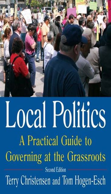 Picture of Local Politics: A Practical Guide to Governing at the Grassroots: A Practical Guide to Governing at the Grassroots