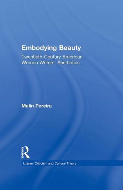 Picture of Embodying Beauty: Twentieth-Century American Women Writers' Aesthetics