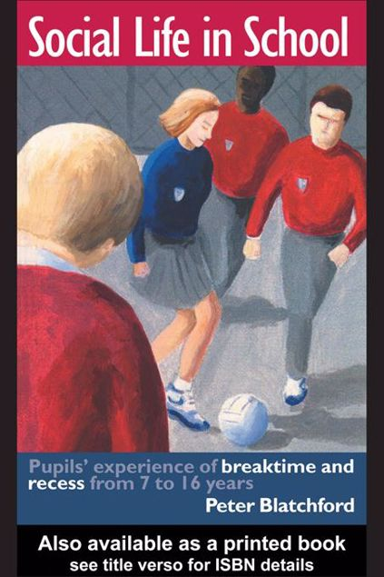 Picture of Social Life in School: Pupils' Experiences of Breaktime and Recess from 7 to 16
