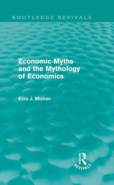 Picture of Economic Myths and the Mythology of Economics (Routledge Revivals)