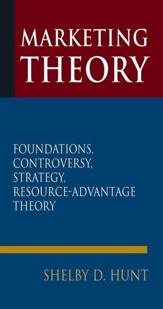 Picture of Marketing Theory: Foundations, Controversy, Strategy, and Resource-advantage Theory: Foundations, Controversy, Strategy, and Resource-advantage Theory