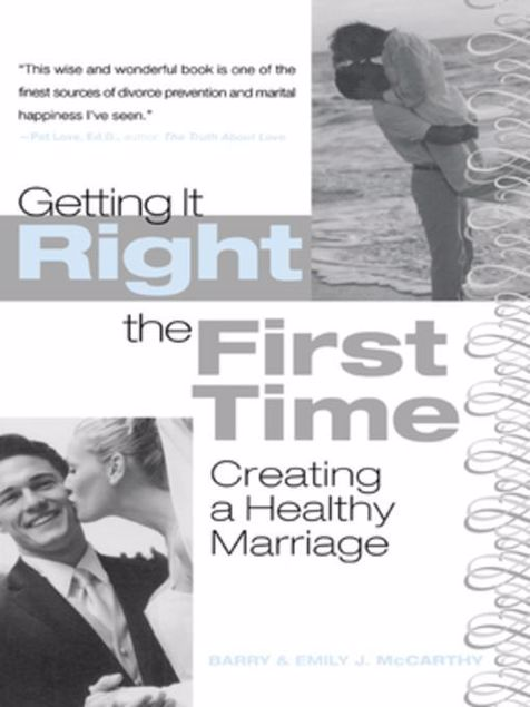 Picture of Getting It Right the First Time: Creating a Healthy Marriage
